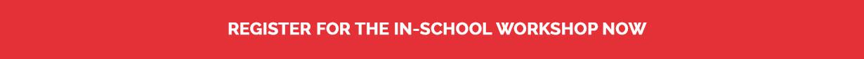 In-School Workshops Registration Button